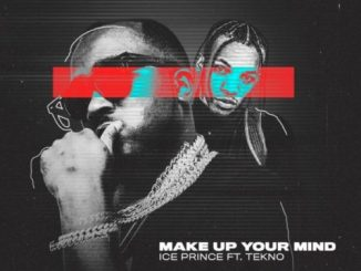 Ice Prince Make Up Your Mind Mp3 Download