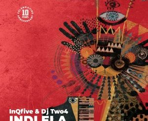 InQfive & DJ Two4 Indlela Mp3 Download