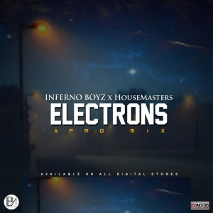 Inferno Boyz & HouseMasters Electrons Mp3 Download