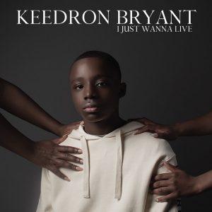 Keedron Bryant I Just Wanna Live Album Zip Download