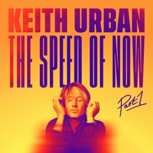 Keith Urban THE SPEED OF NOW Part 1 Full Album Zip Download