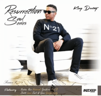 King Deetoy Resurrection Soul Series Sessions 1 Full Album Zip File Download