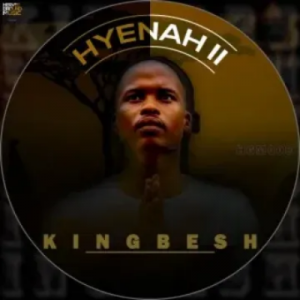 KingBesh Hyenah II Full EP Zip File Download