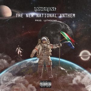 Landrose The New National Anthem Mp3 Download Music Audio