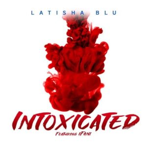 Latisha Blu Intoxicated Mp3 Download