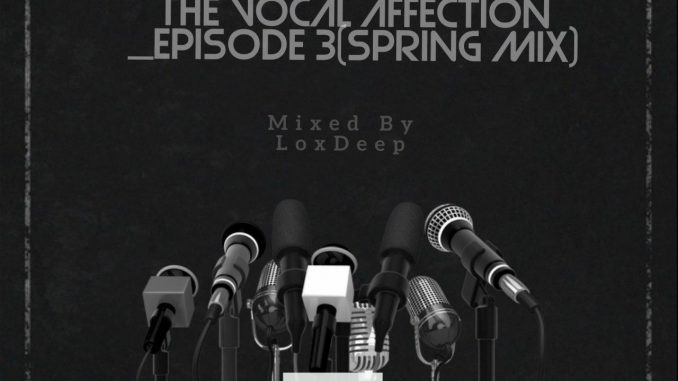 LoxDeep The Vocal Affection Set Episode 03 Mp3 Download