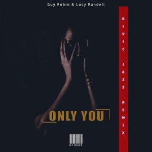Lucy Randell Only You Remix Mp3 Download