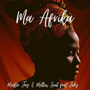 Master Jay & Mellow Soul Ma Afrika Mp3 Download
