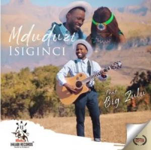 Mduduzi Isiginci Mp3 Download