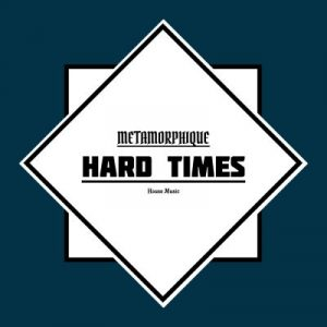 Metamorphique Hard Times Mp3 Download