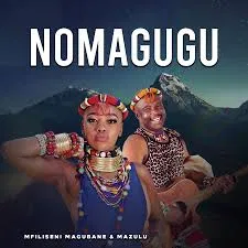 Mfilseni Magubane & Mazulu Nomagugu Mp3 Download