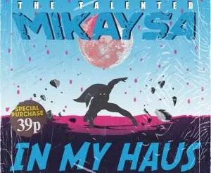 MikaySA In My Haus Vol.3 EP Zip File Download