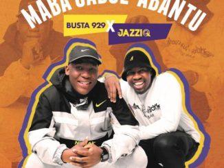 Mr JazziQ & Busta 929 Unkle Mp3 Download