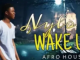 Nylo M Wake Up Mp3 Download