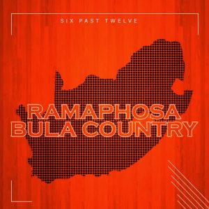 Six Past Twelve Ramaphosa Bula Country Mp3 Download
