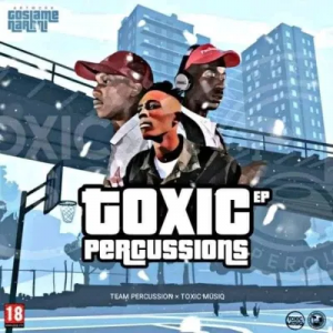 Team Percussion & Toxic MusiQ Toxic Percussions Full EP Zip File Download
