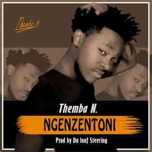 Themba N Ngenzentoni Mp3 Download