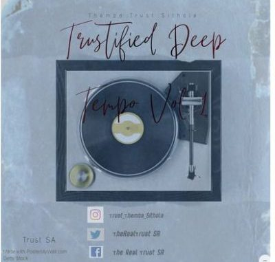 Trust SA Trustified Deep Tempo Vol. 1 Mp3 Download