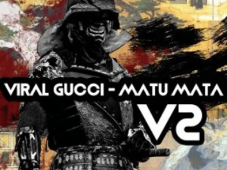 Viral Gucci Matu Mata V2 Ep Zip File Download