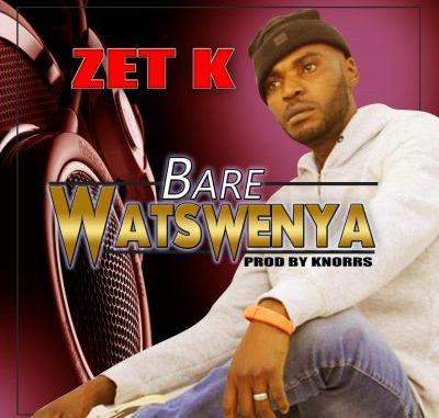 Zet K Bare Watswenya Mp3 Download