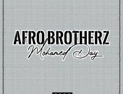 Afro Brotherz Mohamed Day Mp3 Download
