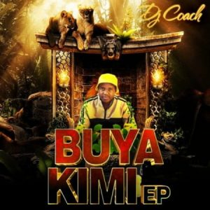DJ Coach Buya Kimi Full EP Zip File Download