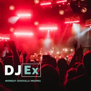 DJ Ex Monday Izokhala Ingoma Mp3 Download