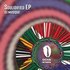 DJ Musique Soulidified EP Zip File Download