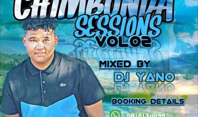 DJ Yano Chimbonda Sessions Mix Vol 2 Mp3 Download