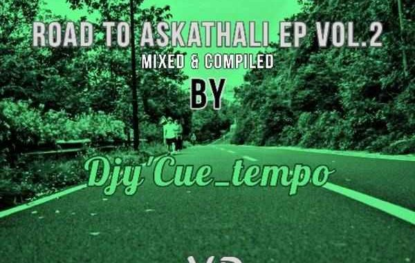 DJy Cue Tempo Road To Askathali EP Vol. 2 Mp3 Download Music AudioDJy Cue Tempo Road To Askathali EP Vol. 2 Mp3 Download