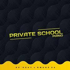 De'KeaY & Kmore SA Private School Piano Full EP Zip File Download