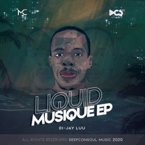 Di​-​jay Luu Liquid Musique Full EP Zip File Download