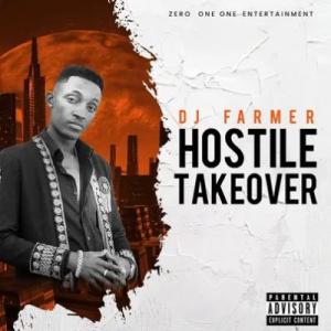 Dj Farmer Hostile Take Over EP Zip File Download