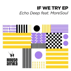 Echo Deep If We Try Full EP Zip File Download