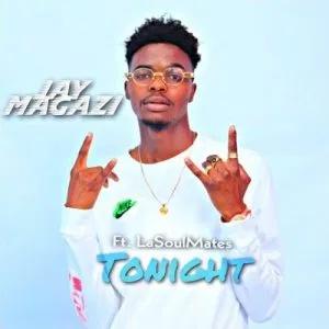 Jay Magazi Tonight Mp3 Download