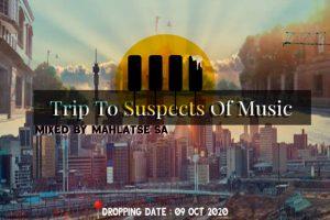 Mahlatse SA Trip To Suspects Of Music Mp3 Download