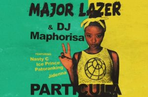 Major Lazer & DJ Maphorisa Particula Mp3 Download