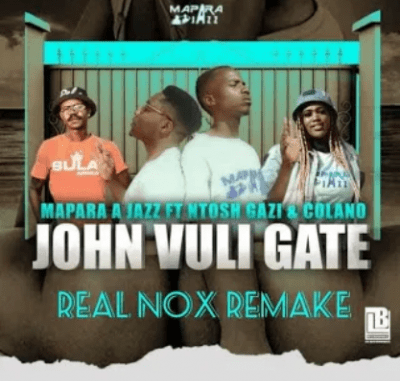 Mapara A Jazz John Vuli Gate Real Nox Remake Mp3 Download