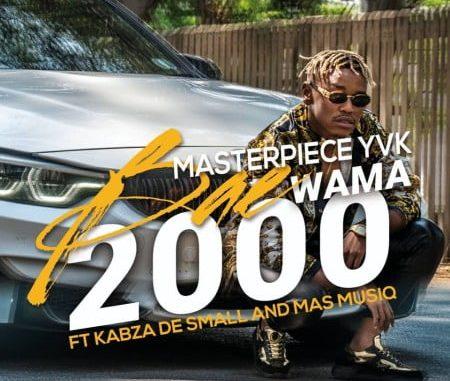 Masterpiece YVK Bae Wama 2000 Mp3 Download