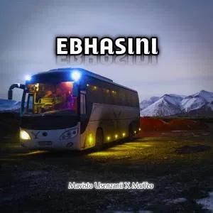 Mavisto Usenzanii & MuTeo EBHASINI Mp3 Download
