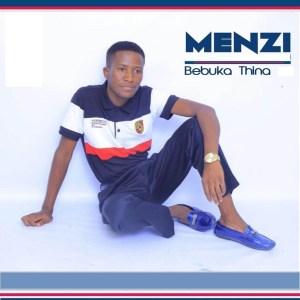Menzi Bebuka Thina Full Album Zip File Download