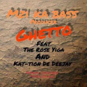Mzi ka bass Ghetto Mp3 Download