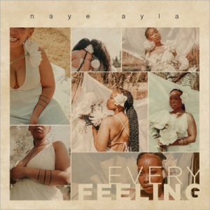 Naye Ayla Every Feeling Full EP Zip File Download