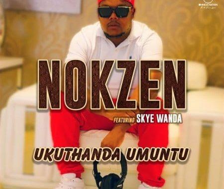 Nokzen Ukuthanda Umuntu Mp3 Download
