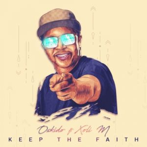 Oskido Keep The Faith Mp3 Download