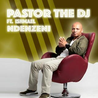 PastorTheDJ Ndenzeni Mp3 Download