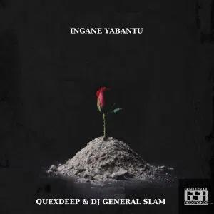 Quexdeep & DJ General Slam Ingane Yabantu EP Zip File Download