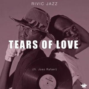 Rivic Jazz Tears Of Love Mp3 Download
