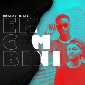 Royalty Djayz Imali Mp3 Download