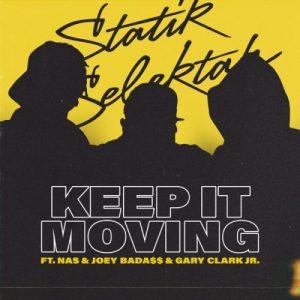Statik Selektah Keep It Moving Mp3 Download